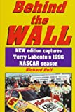 img - for Behind the Wall: New Edition Captures Terry Labonte's 1996 Nascar Season book / textbook / text book