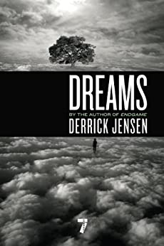 Dreams by [Jensen, Derrick]