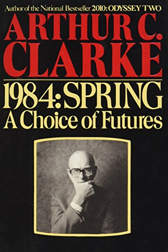 1984, Spring: A Choice of Futures
