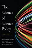 The Science of Science Policy: A Handbook (Innovation and Technology in the World Economy)