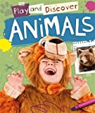 img - for Animals (Play and Discover) book / textbook / text book