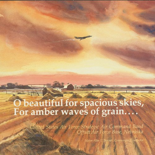 O Beautiful For Spacious Skies For Amber Waves Of Grain