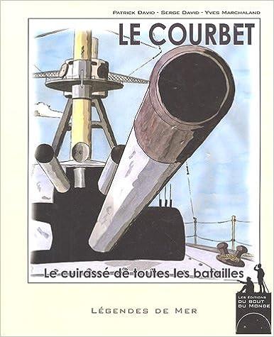 Télécharger en ligne Le Courbet : Le cuirassé de toutes les batailles epub pdf