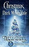 Christmas In Dark Moon Vale (A Blood Curse Series Novella Book 1)