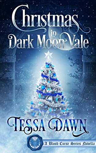 Christmas In Dark Moon Vale (A Blood Curse Series Novella Book 1)