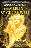 The Merlin of St. Gilles' Well, Ann Chamberlin, 0312875916