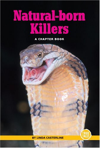 Download Natural-Born Killers: A Chapter Book (True Tales: Science) PDF