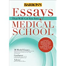 Essays That Will Get You Into Medical School (Essays That Will Get You Into... Series)