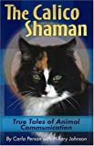 The Calico Shaman, Carla Person and Hillary Johnson, 0974414506
