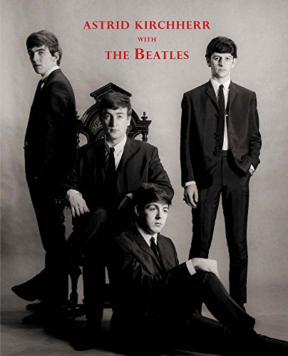 Pdf Photography Astrid Kirchherr with the Beatles