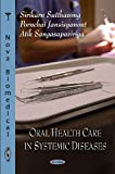 Oral Health Care in Systemic Diseases, Sirikarn Sutthavong and Atik Sangasapaviriya, 1606929410