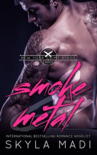 Smoke & Metal (New York Crime Kings Book 3) by [Madi, Skyla]