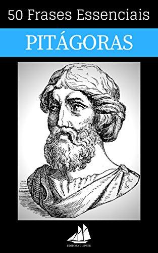 50 Frases Essenciais de Pitágoras