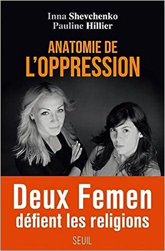 Anatomie de l'oppression - Inna Shevchenko & Pauline Hillier (2017) sur Bookys