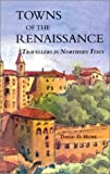 Towns of the Renaissance, David D. Hume, 1880158205
