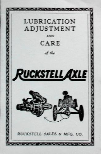 COMPLETE 1909, 1910, 1911, 1912, 1913, 1914, 1915, 1916, 1917, 1918, 1920 OWNERS MANUAL - THE MODEL T FORD 2-SPEED TRANSMISSION BY RUCKSTELL AXLE Includes Lubrication, Adjustment & Care - Heater Lever Motor