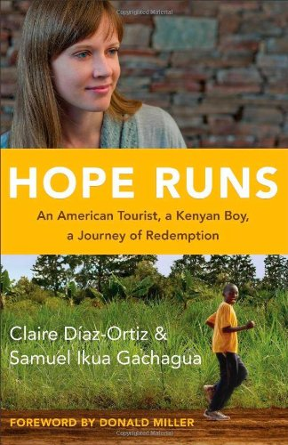 Hope Runs: An American Tourist, a Kenyan Boy, a Journey of Redemption