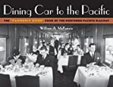 Dining Car to the Pacific, William A. McKenzie, 0816645620
