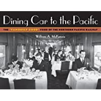 """Dining Car To The Pacific: The """"Famously Good"""" Food of the Northern Pacific Railway"""