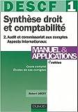 DESCF, numéro 1 : Synthèse droit et comptabilité, tome 2 : Audit et commissariat aux compte - Aspects internationaux : Manuels et applications