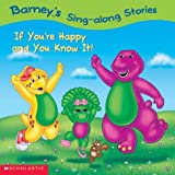 Barney's Sing-Along Stories: If You're Happy And You Know It!