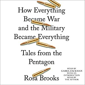 How Everything Became War and the Military Became Everything Hörbuch