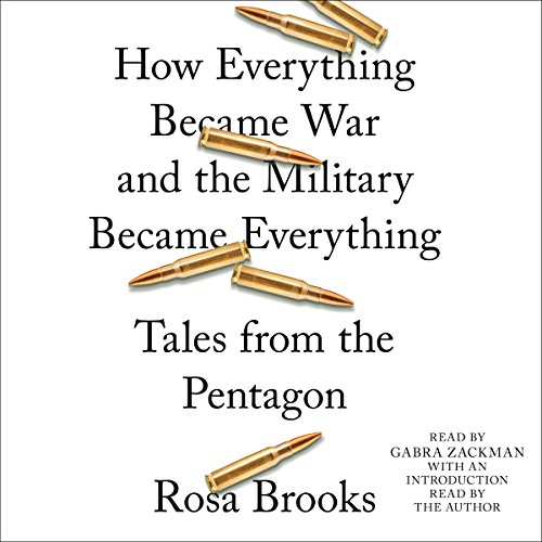 How Everything Became War and the Military Became Everything: Tales from the Pentagon Audiobook [Free Download by Trial] thumbnail