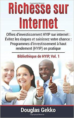 Kirjat ilmaiseksi verkossa Richesse sur Internet: Offres d'investissement HYIP sur internet : Évitez les risques et saisissez votre chance : Programmes d'investissement à haut ... de HYIP) (Volume 1) (French Edition) PDF