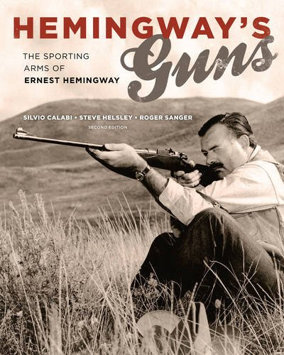 Sporting Firearms - Hemingway's Guns: The Sporting Arms of Ernest Hemingway