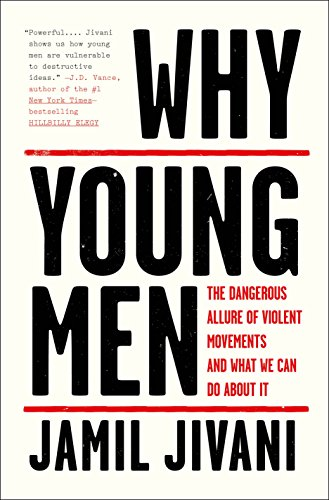 Pdf Social Sciences Why Young Men: The Dangerous Allure of Violent Movements and What We Can Do About It