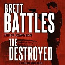 The Destroyed: Jonathan Quinn, Book 5 Audiobook by Brett Battles Narrated by Scott Brick