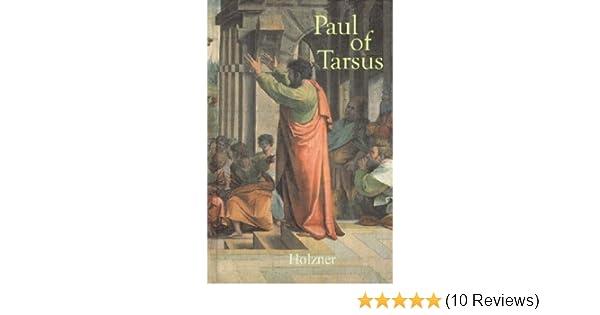 Paul Of Tarsus Joseph Holzner 9780906138618 Amazon Books