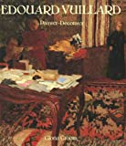Edouard Vuillard: Painter-Decorator - Patrons and Projects, 1892-1912
