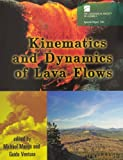 Kinematics and Dynamics of Lava Flows, Michael Manga and Guido Ventura, 0813723965