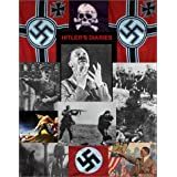 Hitler's Diaries: The Rise & Fall of Adolf Hitler