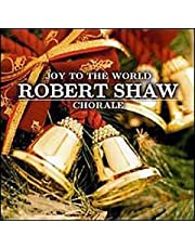 Robert Shaw Chorale: Joy to the World