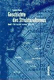 Geschichte des Strukturalismus, in 2 Bdn., Bd.1, Das Feld des Zeichens, 1945-1966