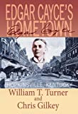 Front cover for the book Edgar Cayce's Hometown; Hopkinsville, Kentucky by William T. Turner
