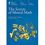 The Great Courses: Secrets of Mental Math