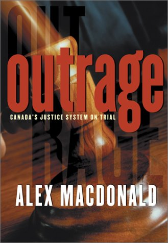 Read Online Outrage: Canada's Justice System on Trial PDF