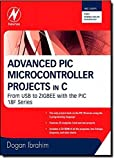 img - for Advanced PIC Microcontroller Projects in C: From USB to RTOS with the PIC 18F Series by Dogan Ibrahim (2008-04-09) book / textbook / text book