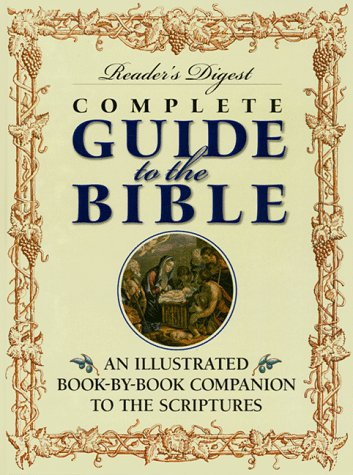 readers-digest-complete-guide-to-the-bible-an-illustrated-book-by-book-companion-to-the-scriptures
