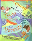 Cheap Psychological Tricks for Parents, Perry W. Buffington, 1561452041