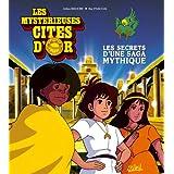 MYSTÉRIEUSES CITÉS D'OR (LES) : LES SECRETS D'UNE SAGA MYTHIQUE