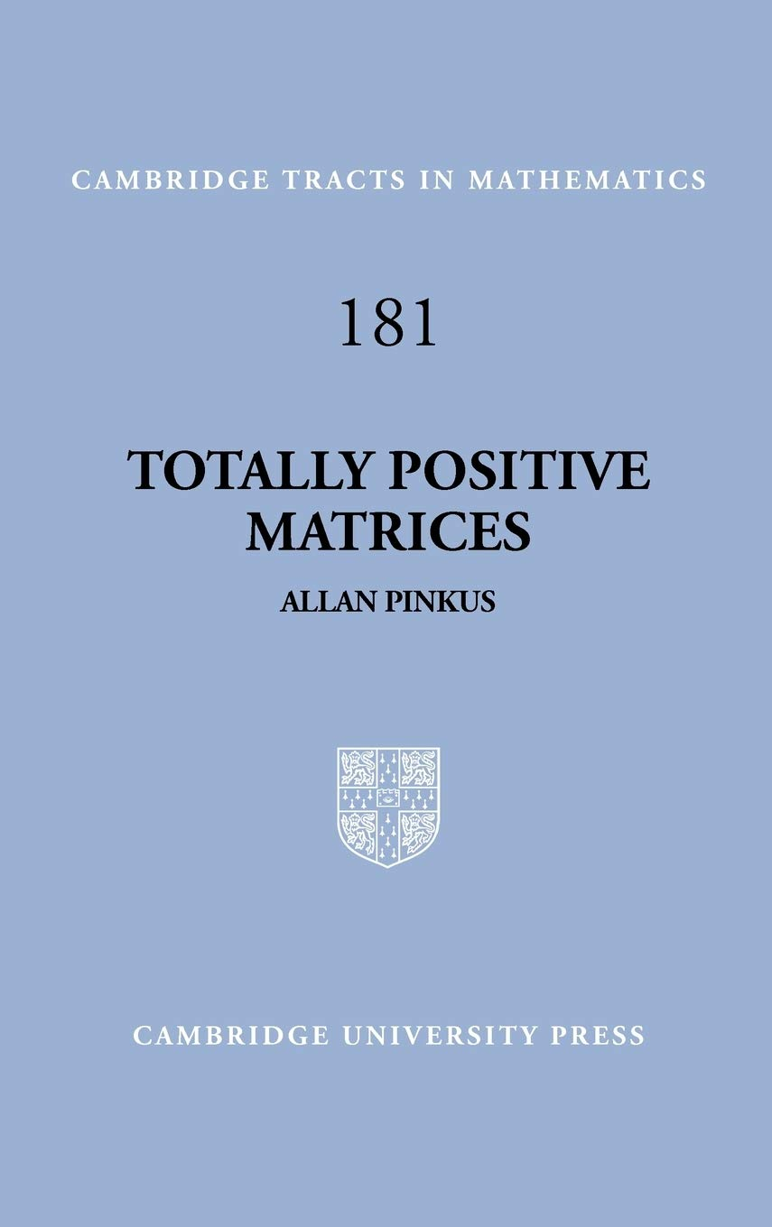 Totally Positive Matrices  Cambridge Tracts In Mathematics Band 181