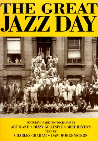 The Great Jazz Day: The Story of the Classic Photographs and the Unforgettable - Photographs Classic