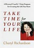 Take Time for Your Life, Cheryl Richardson, 0767902068