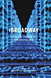 iBroadway: Musical Theatre in the Digital Age