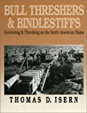 Bull Threshers and Bindlestiffs, Thomas D. Isern, 0700604685