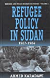 Refugee Policy in Sudan, 1967-1994, Ahmed Karadawi and Peter Woodward, 1571817085